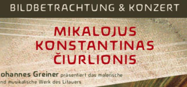 Mikalojus Konstantinas Ciurlionis – Vortrag und Konzert